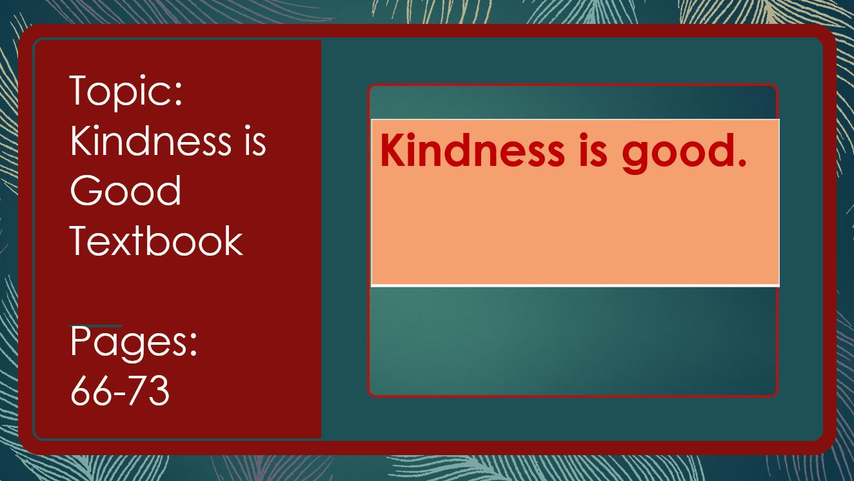 بوربوينت Kindness is Good لغير الناطقين باللغة العربية للصف الخامس مادة التربية الاسلامية