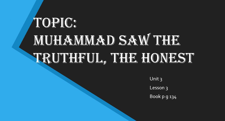 درس Muhammad SAW The Truthful The Honest لغير الناطقين باللغة العربية الصف الثاني مادة التربية الاسلامية